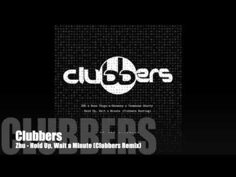 Zhu  Hold up, Wait a Minute Clubbers Remix