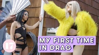 My First Time In Drag | Seventeen Firsts