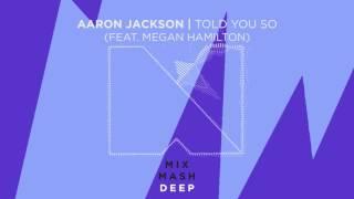 Aaron Jackson - Told You So (feat. Megan Hamilton)
