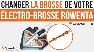 Comment changer la brosse de votre électro brosse Rowenta ?
