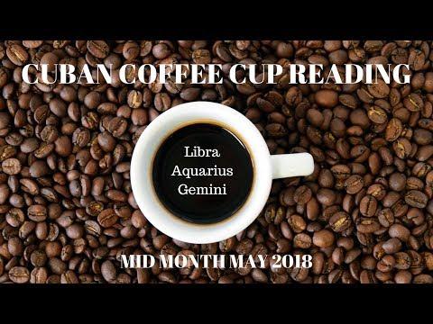 Libra/Aquarius/Gemini - Cuban Coffee Cup Reading May Mid-Month with Celia
