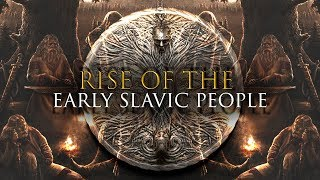 RISE OF THE SLAVS | History and Mythology of the Slavs
