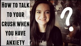 Talking to Your Crush When You Have Anxiety ft. CharlieMotionless