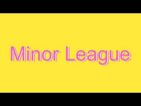 How to Pronounce Minor League