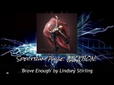Lindsey Stirling - Brave Enough - Album Review (VACATION SERIES!)