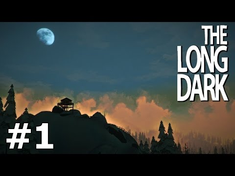 The Long Dark - The First Night - PART #1