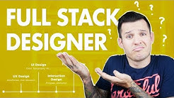 Full Stack Designer... What's that?
