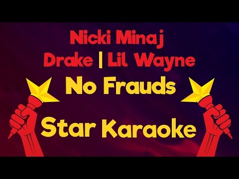 Nicki Minaj, Drake, Lil Wayne - No Frauds (Karaoke Lyrics)