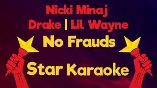Nicki Minaj, Drake, Lil Wayne - No Frauds (Karaoke Lyrics)