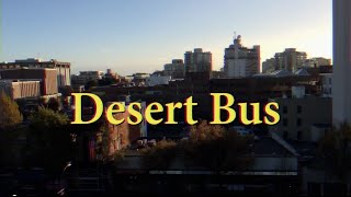 Desert Bus Opening Titles (Come Ride with Us)