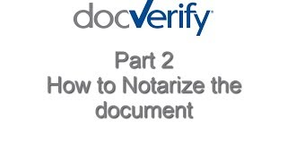 How to Notarize a Document Part 2