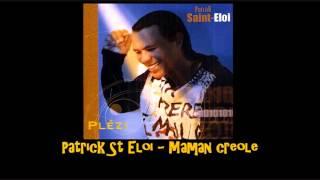 Patrick St Eloi   Maman creole
