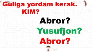 Boshqotirma: Kim to'g'ri yo'lni topa oladi? Alisher? Yusufjon? yoki Abror?