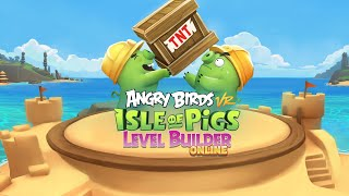 Angry Birds VR: Isle of Pigs - Level Builder Launch Trailer