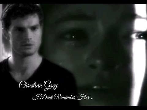 Fifty Shades Darker ~ Christian Grey ~ I Don't Remember Her