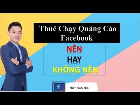 Có nên thuê người khác Chạy Quảng Cáo Facebook cho mình hay không?   Huy Nguyen