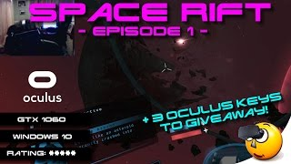 Space Rift: EP1 + 3 Oculus Keys to Giveaway! | VR | Oculus Rift | GeForce GTX 1060