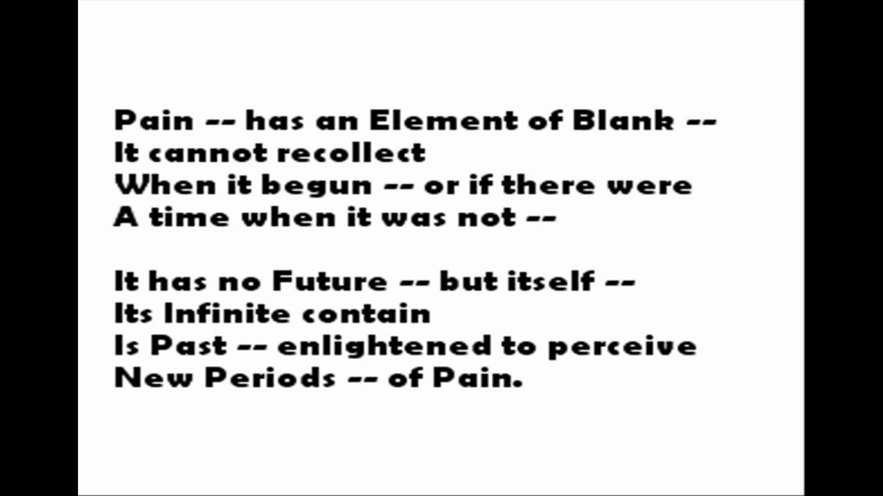 an analysis of the emily dickinsons pain has an element of blank An analysis and comparison of the poems pain has an element of blank and i measure every grief i meet by emily dickinson.