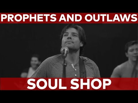Prophets and Outlaws Soul Shop (Official Music Video)