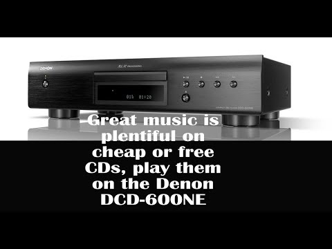 Denon DCD-600NE, just might be your first (or last) CD player
