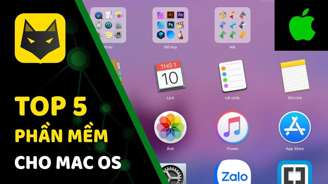 Top 5 phần mềm hay và cần thiết sau khi cài đặt Mac os