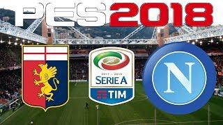 PES 2018 - 2017-18 Serie A - GENOA vs NAPOLI