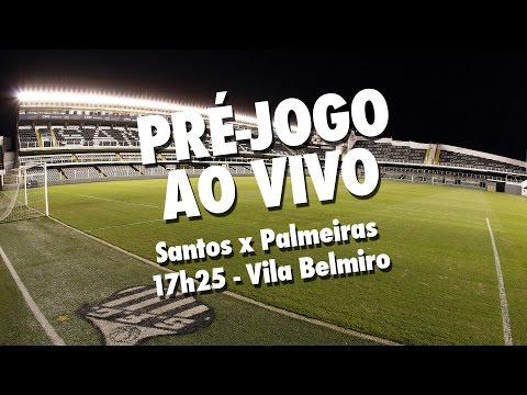 Santos x Palmeiras   PRÉ-JOGO AO VIVO    Paulistão (19/03/17)