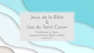 Jésus de la Bible et Issa du Coran Partie 3 (Conférence)