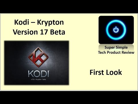 Kodi – First look at the new Kodi, Krypton Version 17 Beta