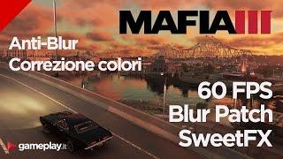 Mafia 3 - Patch Blur + Correzione Colori (ReShade + SweetFX)