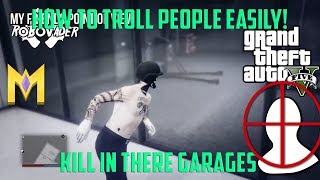 """GTA 5 Glitches - Troll People In There Garage - """"Kill Players In There Garage Glitch"""""""