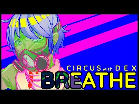 【DEX】 Breathe 【Vocaloid Original】
