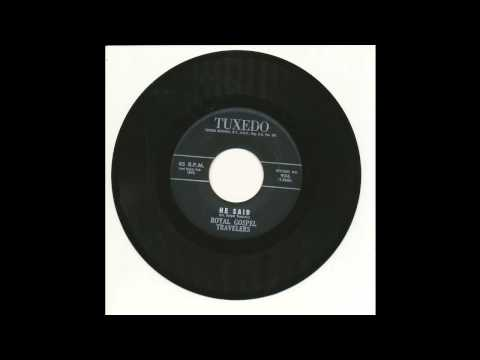 Royal Gospel Travelers - He Said - Tuxedo 936