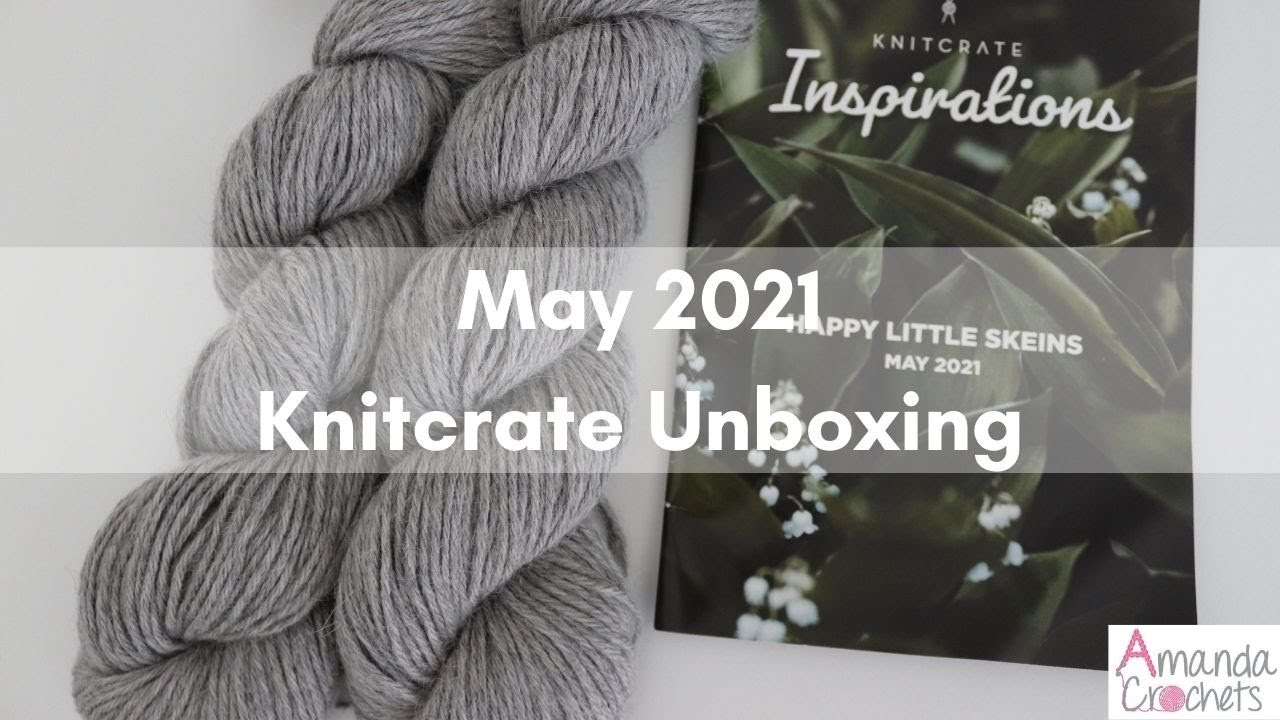 Knitcrate May 2021   Knitcrate Unboxing and Review