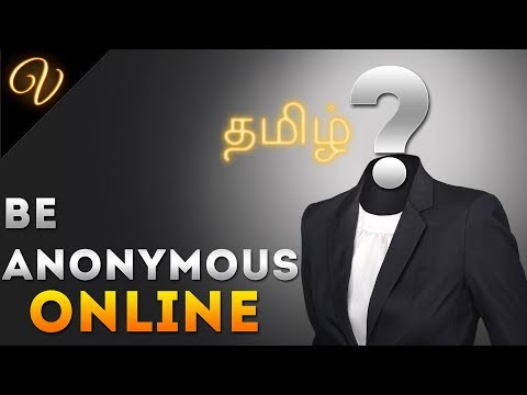 Stay Anonymous Online | Ft. Tor, VPN (தமிழ்/Tamil) | #Visaipalagai