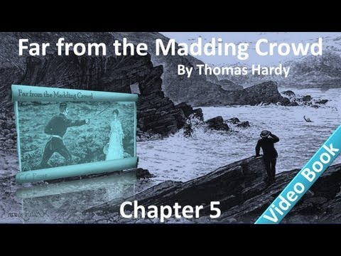 Chapter 05 - Far from the Madding Crowd by Thomas Hardy - Departure of Bathsheba