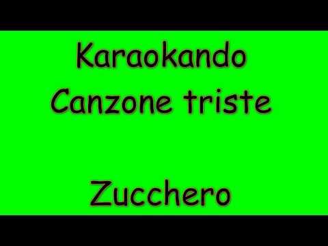 Karaoke Italiano - Canzone Triste - Zucchero Fornaciari ( Testo )