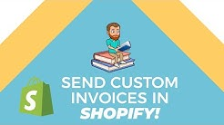 Send Custom Invoices (Shopify Basics)