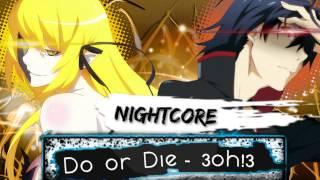 Repeat youtube video Nightcore - Do Or Die