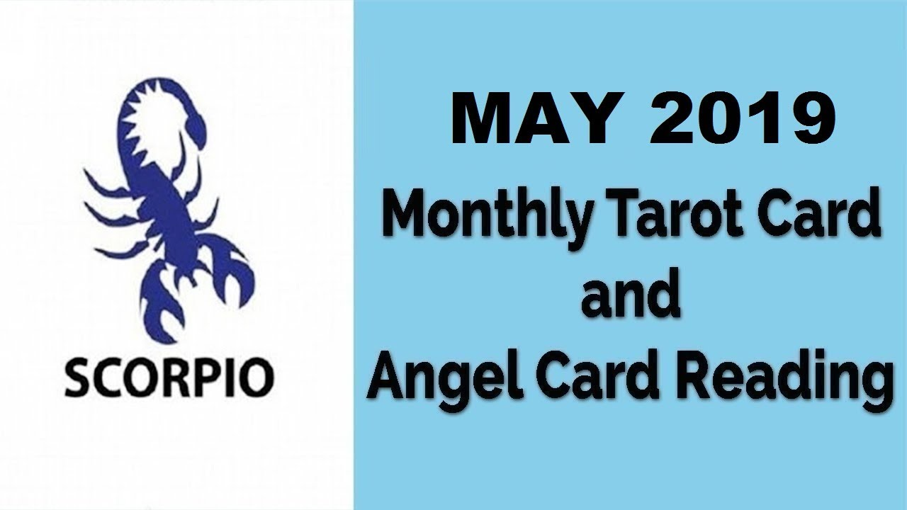 Scorpio - May 2019 | Monthly Tarot Card & Angel Card Reading by Divyaa  Pandit