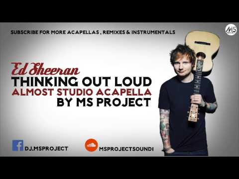 Ed Sheeran - Thinking Out Loud (Official Acapella - Vocals Only) + DL
