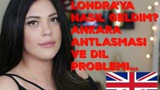 Londra'ya Nasıl geldım? Ankara Antlasması ; Nerde Kaldım? Ingilizcem Nasıldı?