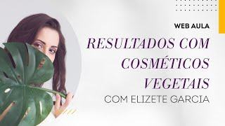 Web aula #051 - Saiba tudo sobre cosmético vegetal
