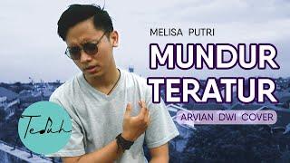 MUNDUR TERATUR - Melisa Putri | ARVIAN DWI Cover