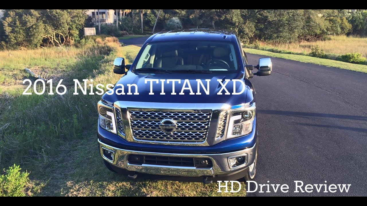 Review + Videos - 2016 Nissan TITAN XD 5 0L Cummins TDV8 - The
