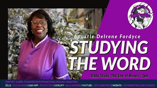LIFE OF MOSES Bible Study with Apostle Delrene Fordyce | gfihministries.org #GFIHM