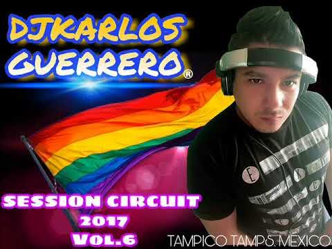 La mejor musica de ambiente Gay  Circuit mix 2017 Vol 6 DjKarlos G