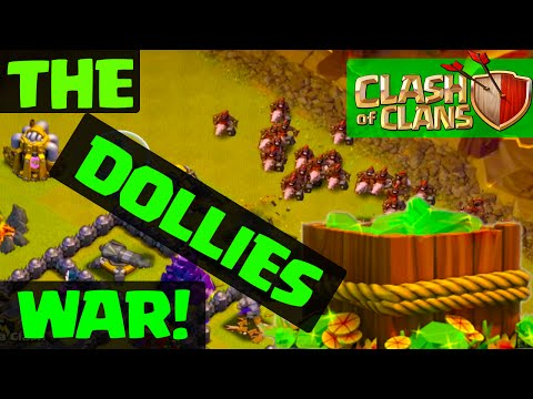 Clash of Clans AWESOMENESS - The  DOLLIES War - Peter17$
