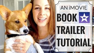 HOW TO MAKE BOOK TRAILERS (an iMovie tutorial)
