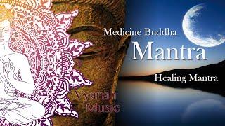 MEDICINE BUDDHA MANTRA-VYANAH - Healing Mantra